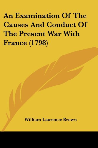 An Examination of the Causes and Conduct of the Present War with France (1798)