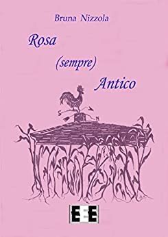 Rosa (sempre) Antico (Fingerbooks) (Italian Edition) by [Bruna Nizzola]