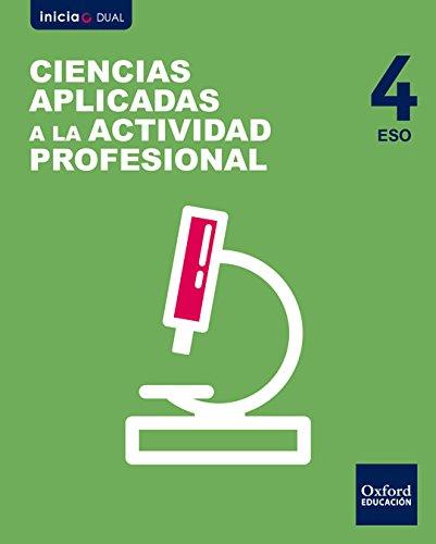 Inicia dual ciencias aplicadas a la actividad profesional libro del alumno - 4º eso