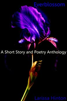 Everblossom: A Short Story and Poetry Anthology (English Edition) di [Hinton,Larissa]