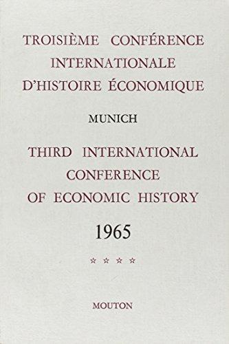 Troisième conférence internationale d'histoire économique. Munich 1965, tome 4