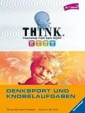 Denksport und Knobelaufgaben (ab 7 Jahren) (THINK kids. Training für den Kopf)
