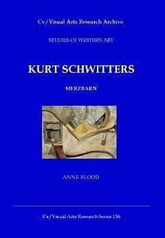 Kurt Schwitters: Merzbarn (Cv/Bisual Arts Research Book 156) by [Blood, Anne]
