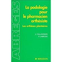 La podologie pour le pharmacien orthésiste : Les orthèses plantaires