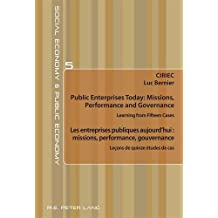 Public Enterprises Today: Missions, Performance and Governance – Les entreprises publiques aujourd'hui : missions, performance, gouvernance: Learning ... publique / Social Economy and Public Economy)