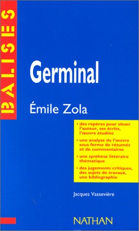 Germinal, Emile Zola : Résumé analytique, commentaire critique, documents complémentaires