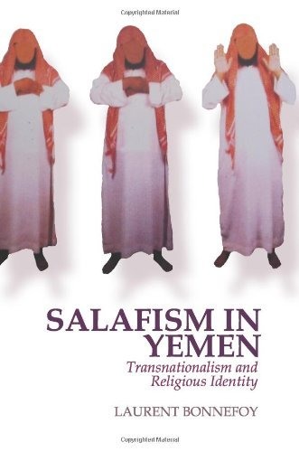 Salafism in Yemen: Transnationalism and Religious Identity by Laurent Bonnefoy (2012-01-01)