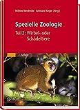 Spezielle Zoologie Teil 2: Wirbel- oder Schädeltiere
