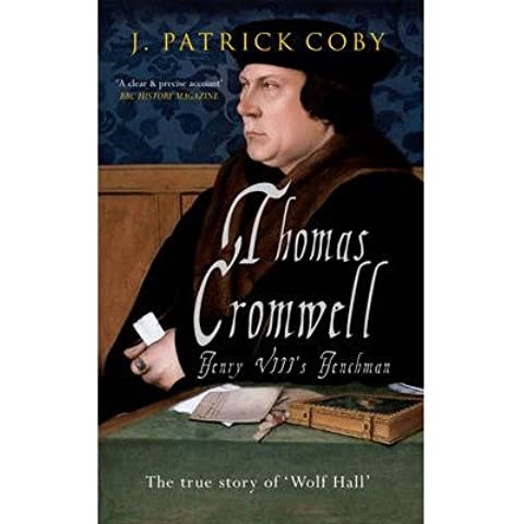 [(Thomas Cromwell: The True Story of 'Wolf Hall')] [ By (author) J. Patrick Coby ] [May, 2014]