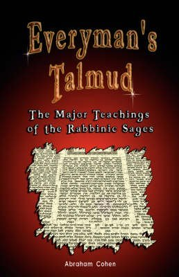 [(Everyman's Talmud : The Major Teachings of the Rabbinic Sages)] [By (author) Abraham Cohen] published on (March, 2007)