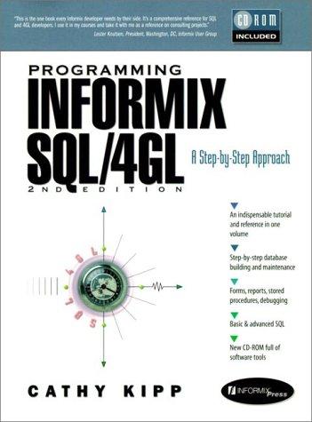 Programming Informix SQL/4GL: A Step-By-Step Approach (Bk/CD) (Prentice Hall Ptr Informix Series)