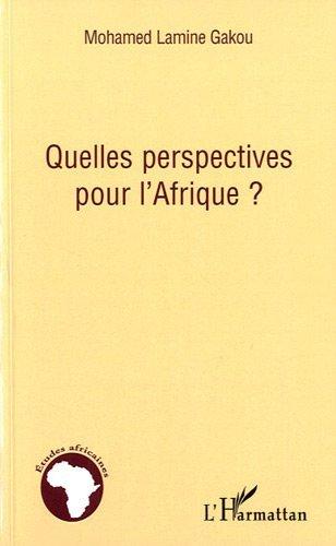 Quelles Perspectives pour l'Afrique (Etudes africaines) par Mohamed Lamine Gakou