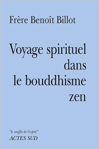 voyage-spirituel-dans-le-bouddhisme-zen-de-benot-billot-7-novembre-2009