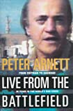 Front cover for the book Live from the battlefield : from Vietnam to Baghdad : 35 years in the world's war zones by Peter Arnett