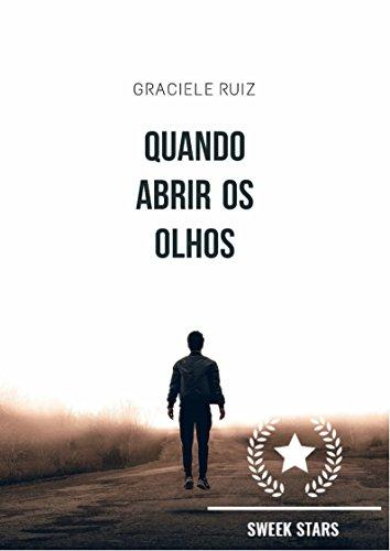Quando Abrir os Olhos (Portuguese Edition) por Graciele Ruiz