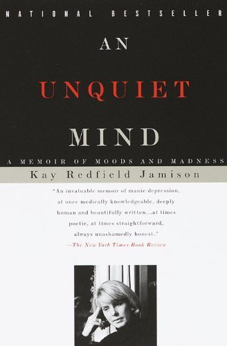 An Unquiet Mind: A Memoir of Moods and Madness by Jamison, Kay Redfield (1997) Paperback