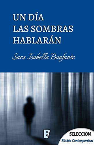Un día las sombras hablarán eBook: Sara Isabella Bonfante: Amazon ...