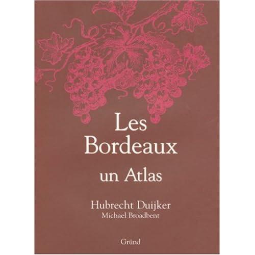 LES BORDEAUX. Un atlas