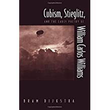 Cubism, Stieglitz, and the Early Poetry of William Carlos Williams
