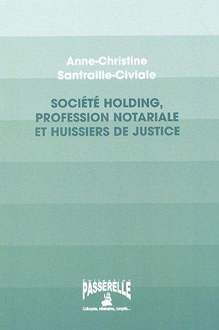 Société holding, profession notariale et huissiers de justice