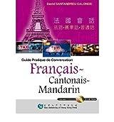 [(Guide Pratique De Conversation Francais, Cantonais, Mandarin)] [ By (author) Calonge Santandreu ] [January, 2005]