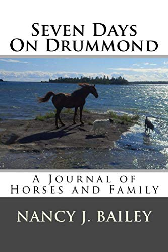 Seven Days on Drummond: A Journal of Family and Horses (English Edition)