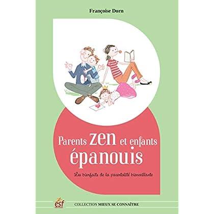 Parents zen et enfants épanouis : Les bienfaits de la parentalité positive