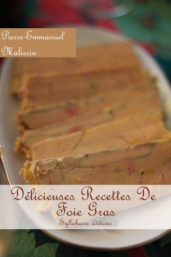 Délicieuses Recettes de Foie gras par Pierre-Emmanuel Malissin