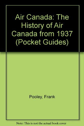 air-canada-the-history-of-air-canada-from-1937-pocket-guides