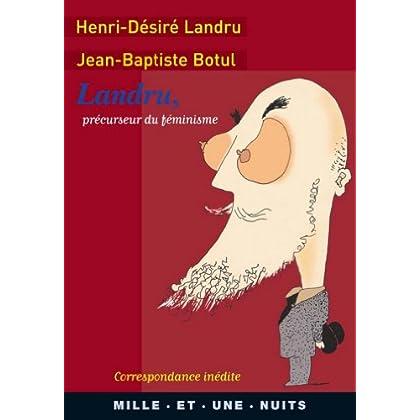 Landru, précurseur du féminisme : Correspondance inédite (La Petite Collection t. 358)