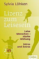 Lizenz zum Leisesein: Leise Menschen - starke Wirkung & Intros und Extros (Dein Leben)