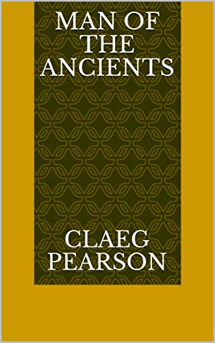Man Of The Ancients (Finnish Edition) por Claeg Pearson