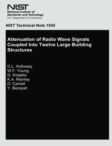 Attenuation of Radio Wave Signals Coupled Into Twelve Large Building Structures por U.S. Department of Commerce