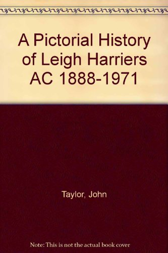 A Pictorial History of Leigh Harriers AC 1888-1971 por John Taylor