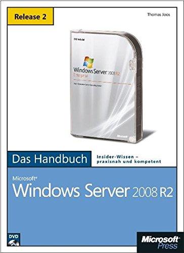 Microsoft Windows Server 2008 R2 - Das Handbuch: Insider-Wissen - praxisnah und kompetent, m. DVD-ROM