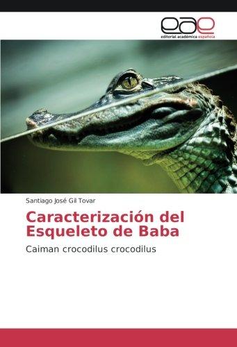 Caracterización del Esqueleto de Baba: Caiman crocodilus crocodilus por Santiago José Gil Tovar