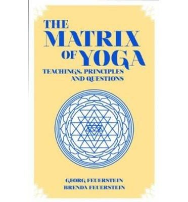 Descargar Libro [(The Matrix of Yoga: Teachings, Principles and Questions)] [Author: PhD Georg Feuerstein] published on (October, 2013) de PhD Georg Feuerstein
