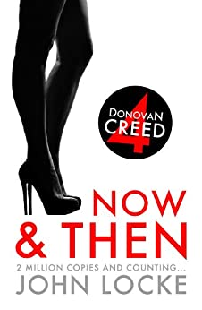 Now and Then (Donovan Creed Book 4) by [Locke, John]
