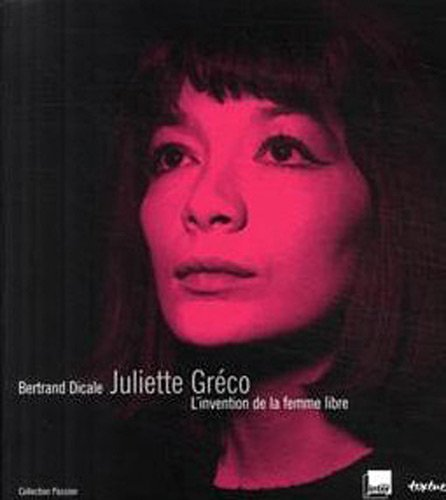 juliette-grco-l-39-invention-de-la-femme-libre