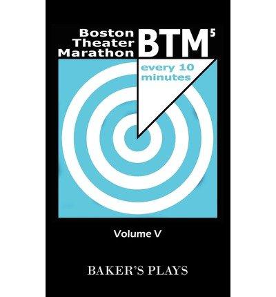 [(Boston Theatre Marathon of Ten-Minute Plays - Volume V)] [Author: Kate Snodgrass] published on (April, 2010)
