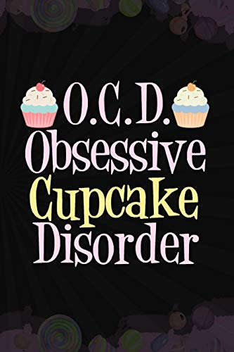 O.C.D Obsessive Cupcake Disorder: Blank Lined Notebook Journal Diary Composition Notepad 120 Pages 6x9 Paperback ( Candy ) Black