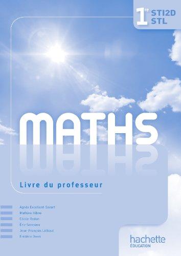 Mathématiques 1res STI2D/STL - Livre professeur - Ed.2011