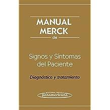 MANUAL MERCK de Signos y Síntomas del Paciente: Diagnóstico y tratamiento