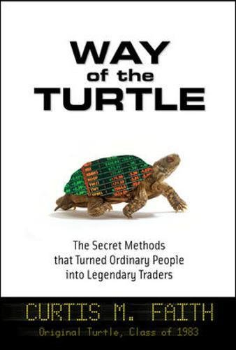 Way of the Turtle: The Secret Methods that Turned Ordinary People into Legendary Traders (Business Books)