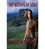 [ THE MELDING OF AERIS ] The Melding of Aeris By Peach, D Wallace ( Author ) Sep-2013 [ Paperback ]