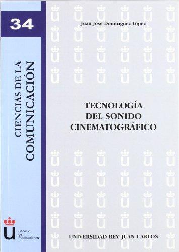 Tecnología del sonido cinematográfico (Colección Ciencias de la Comunicación) por Juan José Domínguez López