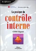 La pratique du contrôle interne - COSO Report de Institut de l'Audit Interne