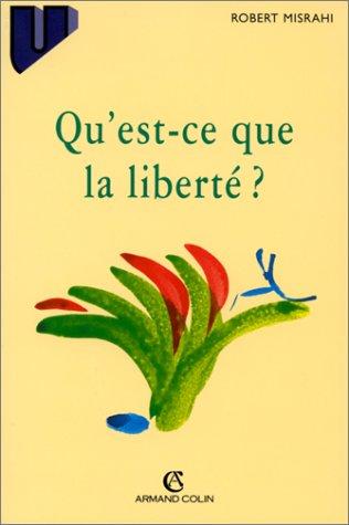Qu'est-ce que la liberté ? par Robert Misrahi