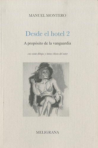 Desde el hotel : Tome 2, A proposito de la vanguardia par Manuel Montero