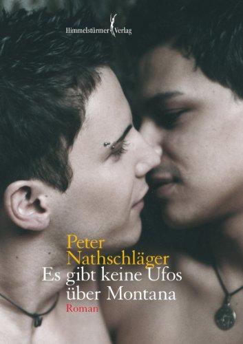 Peter Nathschläger: Es gibt keine Ufos über Montana; Homo-Texte alphabetisch nach Titeln